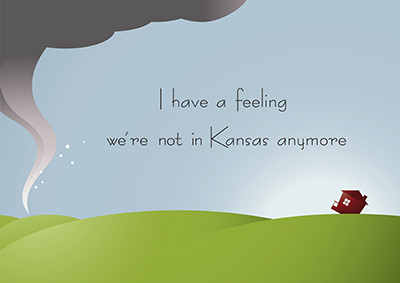 We're not in Kansas anymore!